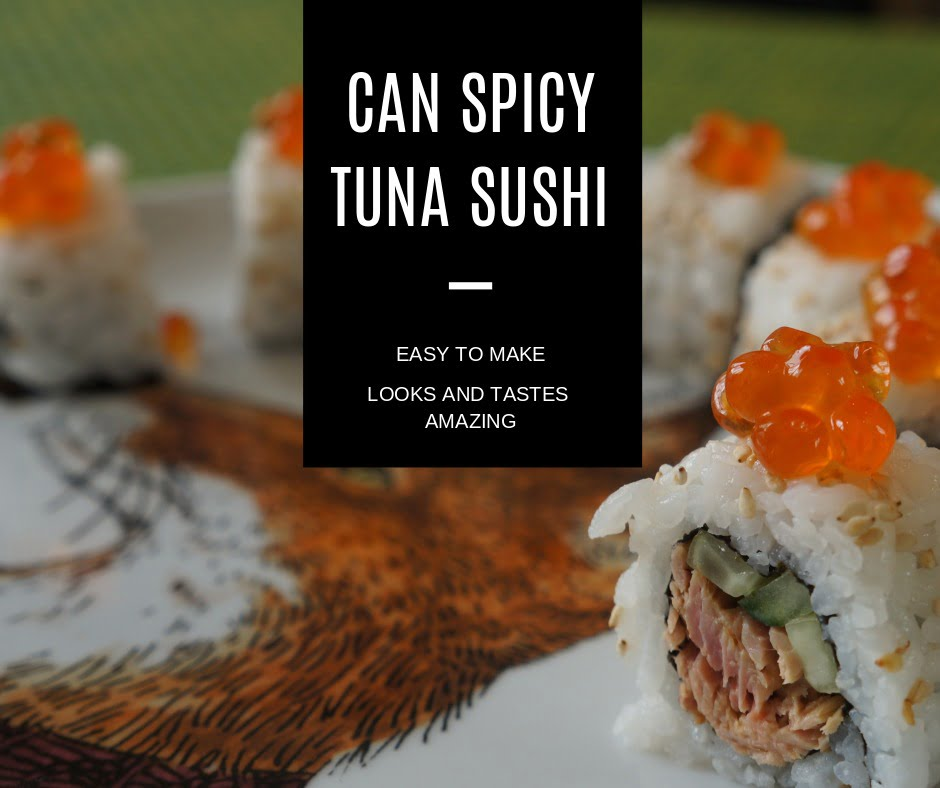 'Canned' spicy tuna sushi roll (with a twist)